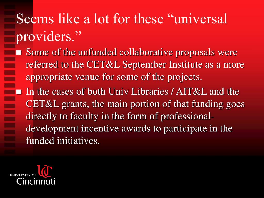 Some of the unfunded collaborative proposals were referred to the CET&L September Institute as a more appropriate venue for some of the projects.