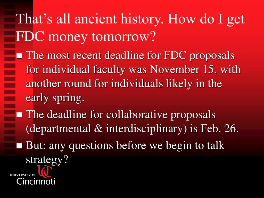 The most recent deadline for FDC proposals for individual faculty was November 15, with another round for individuals likely in the early spring.