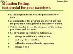 mutation testing not needed for your exercises