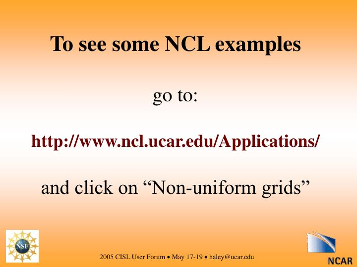 To see some NCL examples