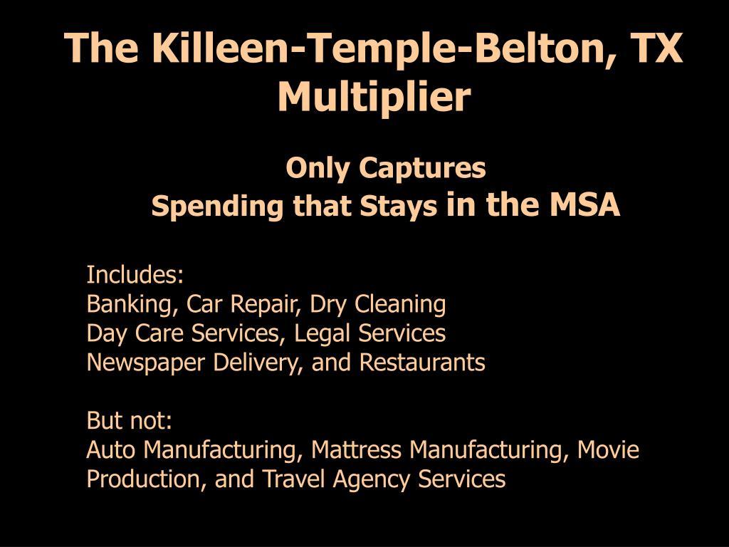 The Killeen-Temple-Belton, TX Multiplier