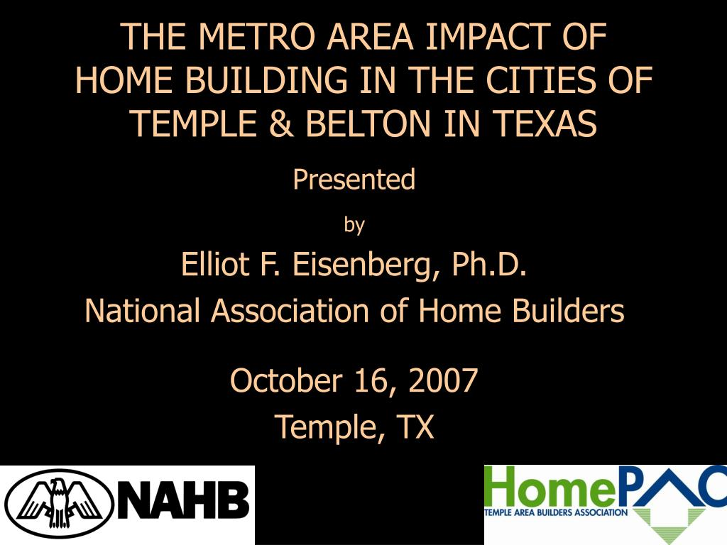 the metro area impact of home building in the cities of temple belton in texas l.