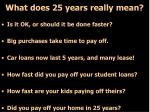 what does 25 years really mean