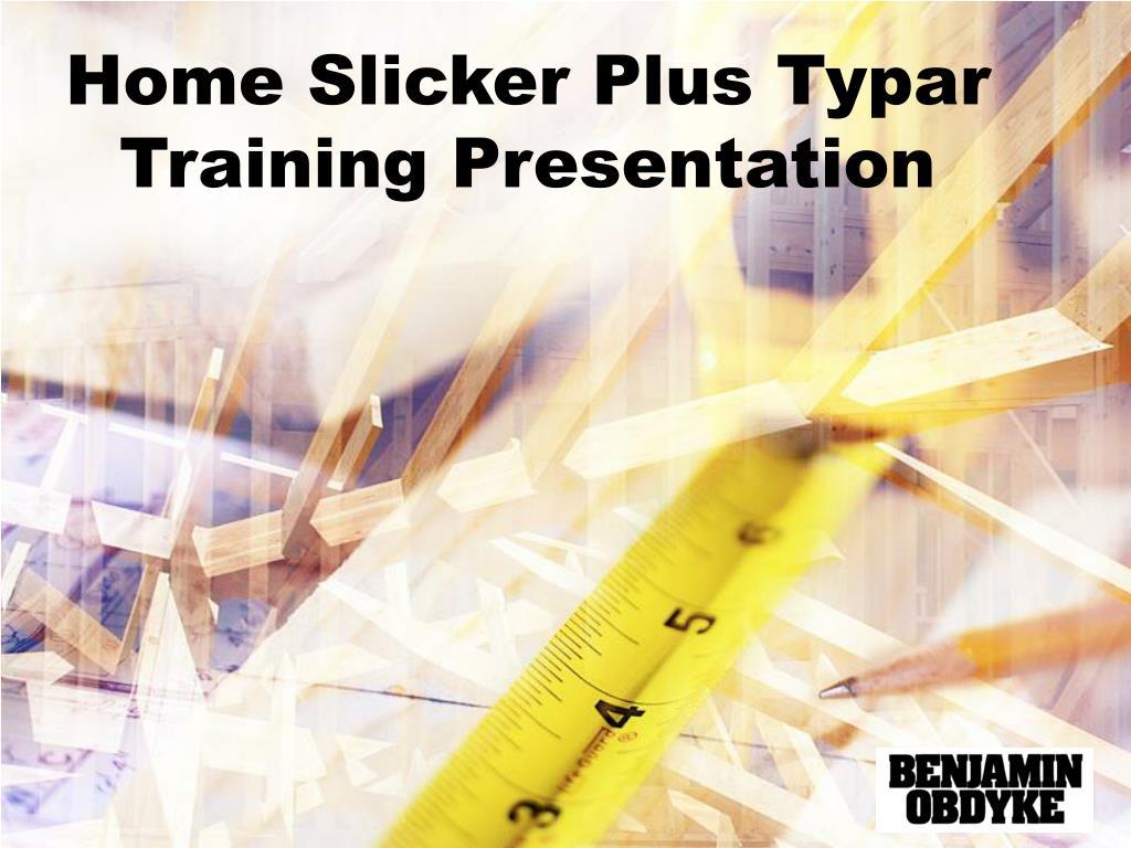 home slicker plus typar training presentation l.