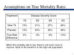 assumptions on true mortality rates