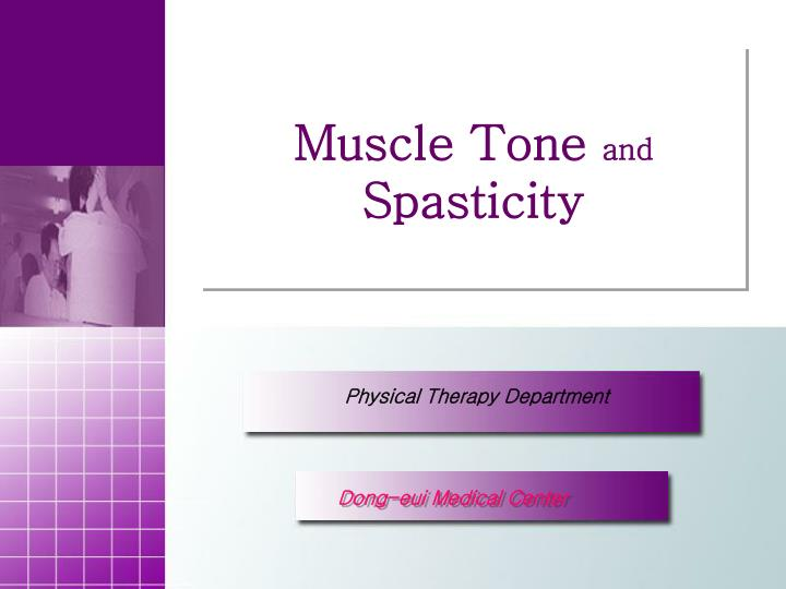 Ppt Muscle Tone And Spasticity Powerpoint Presentation Id287713