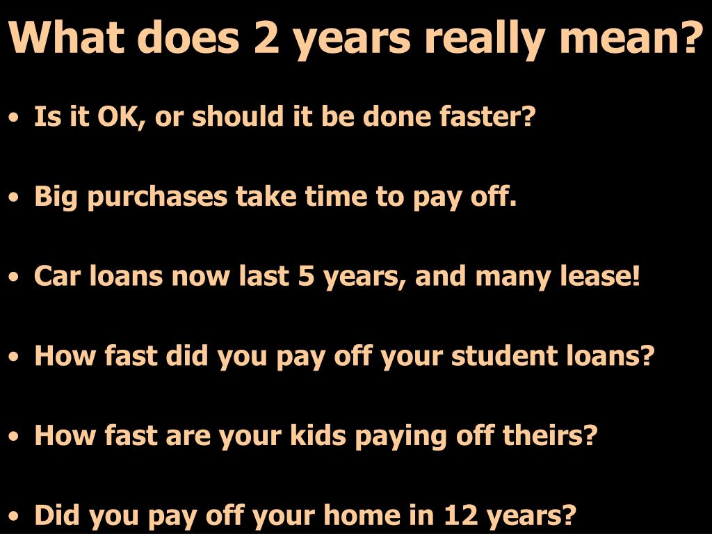 What does 2 years really mean?