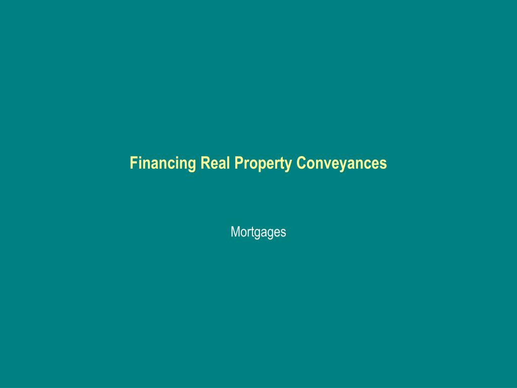 financing real property conveyances l.