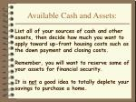 available cash and assets