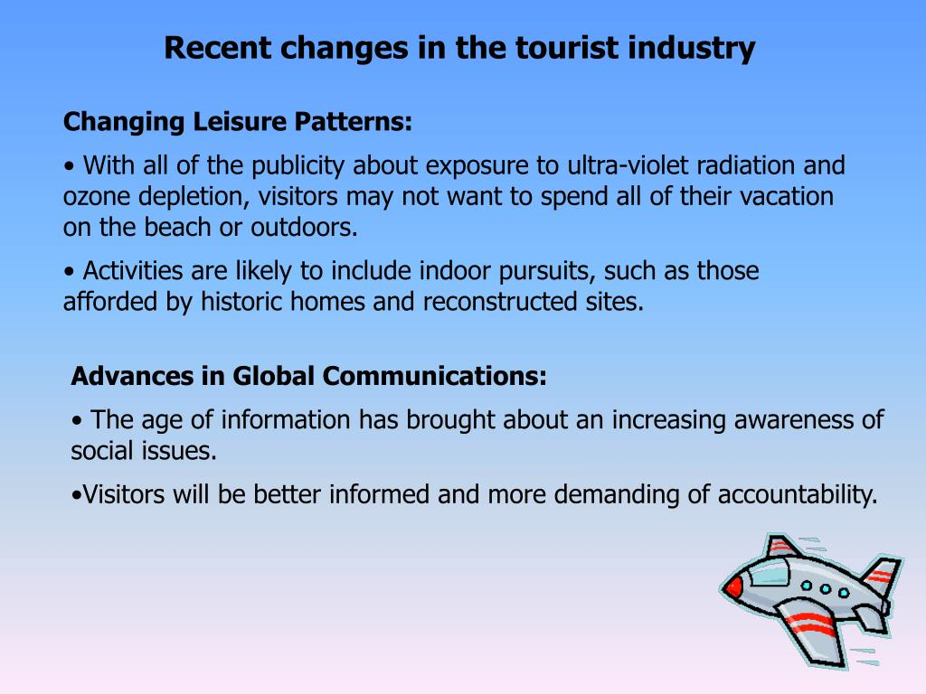 Recent changes in the tourist industry