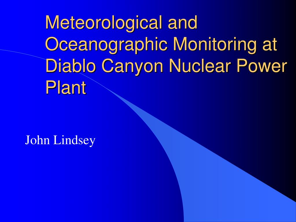 meteorological and oceanographic monitoring at diablo canyon nuclear power plant l.