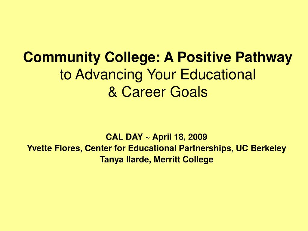 community college a positive pathway to advancing your educational career goals l.