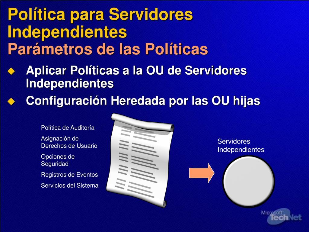 Política para Servidores Independientes