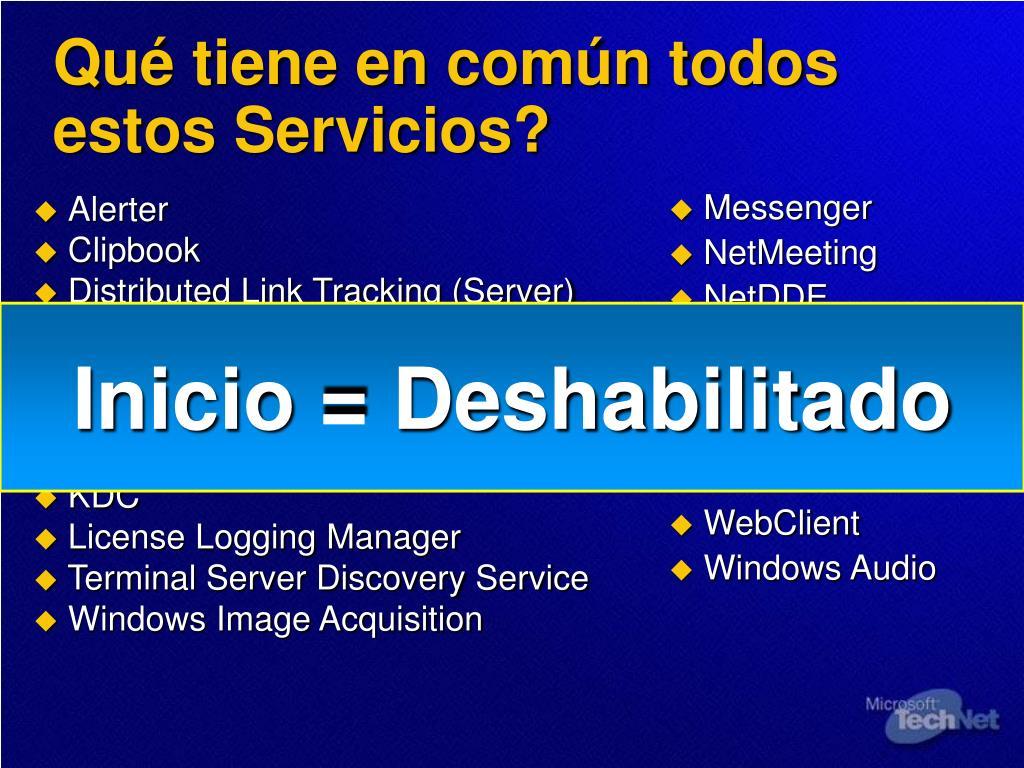 Qué tiene en común todos estos Servicios?