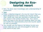 designing an eco tourist resort6
