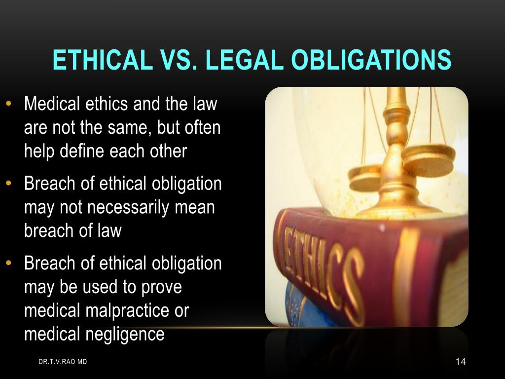 Ethical vs. Legal Obligations