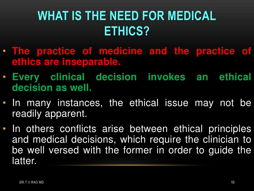 What is the need for medical ethics?