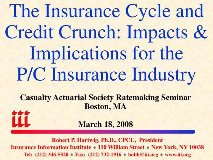 the insurance cycle and credit crunch impacts implications for the p c insurance industry n.