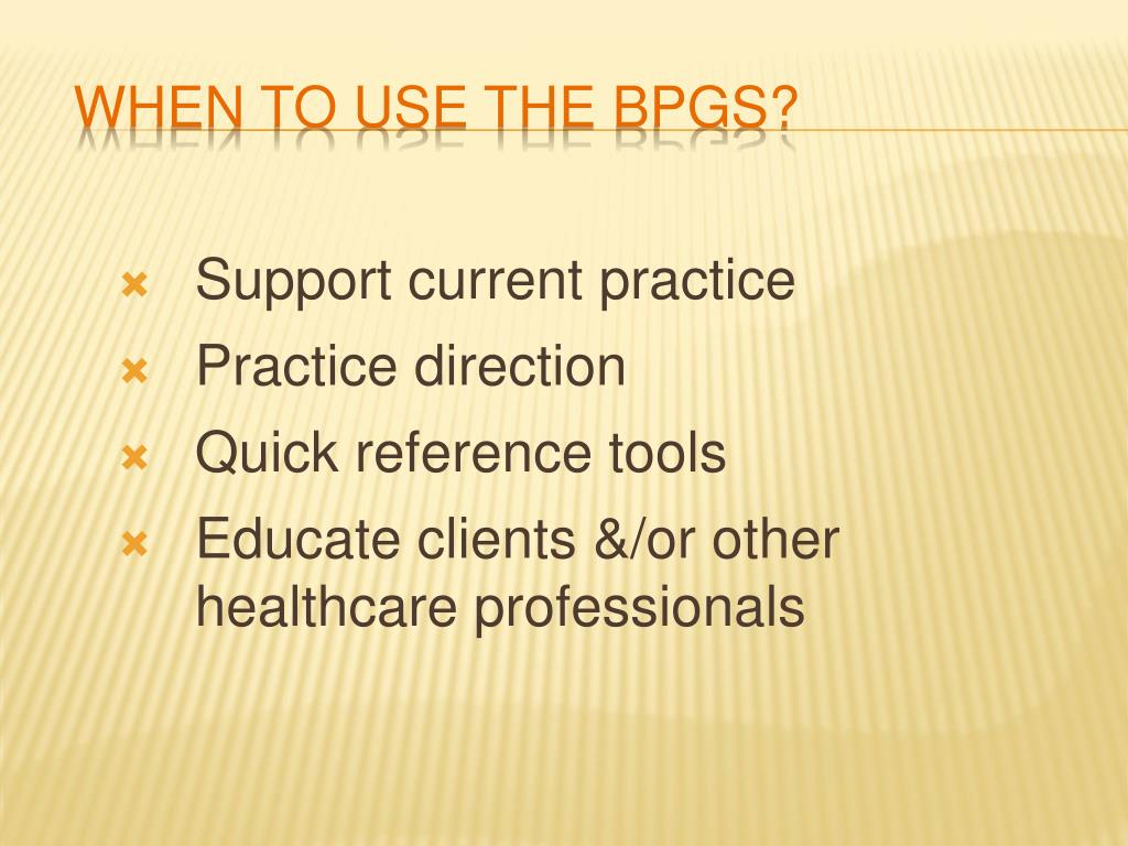 When to use the BPGs?