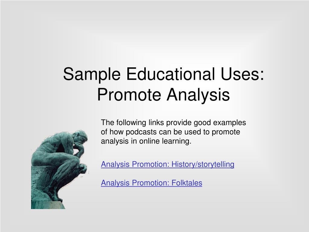 Sample Educational Uses: Promote Analysis
