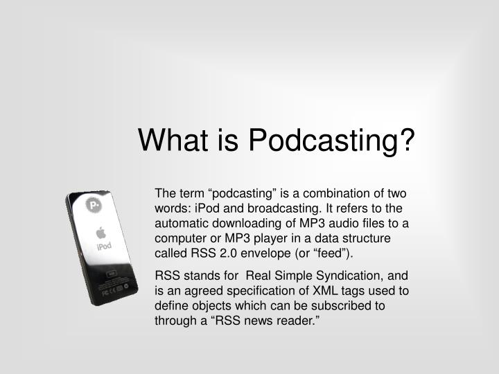 What is podcasting