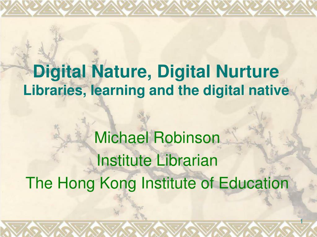 digital nature digital nurture libraries learning and the digital native l.