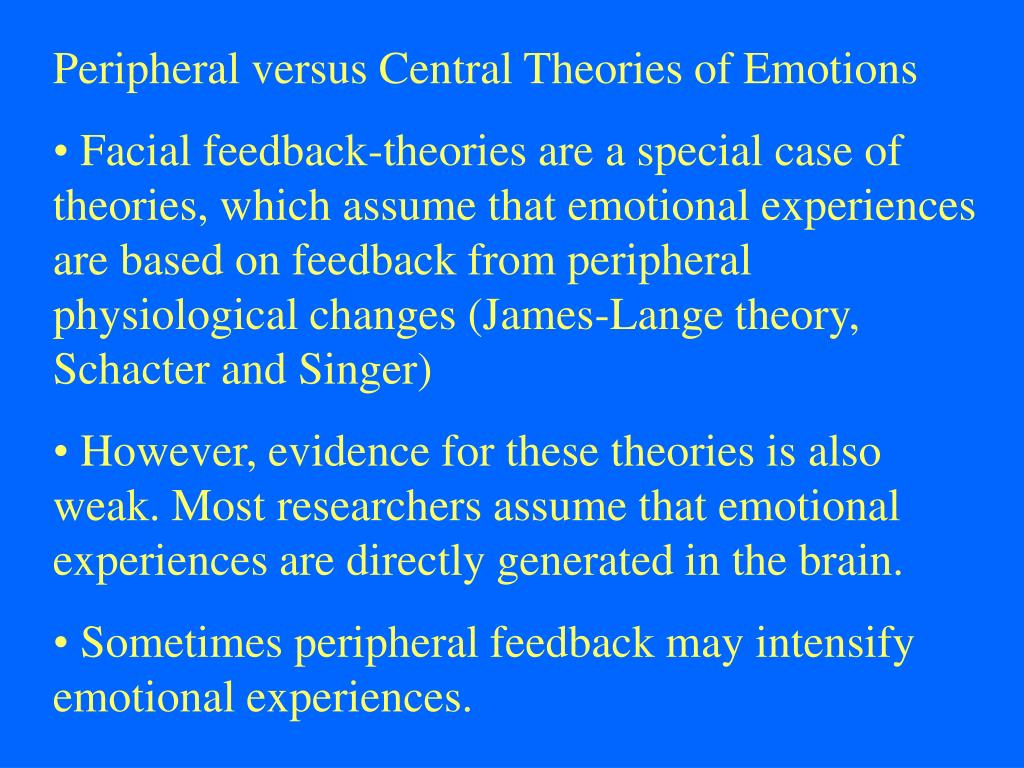 Peripheral versus Central Theories of Emotions