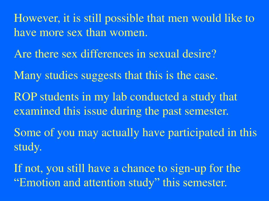 However, it is still possible that men would like to have more sex than women.