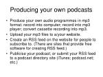 producing your own podcasts