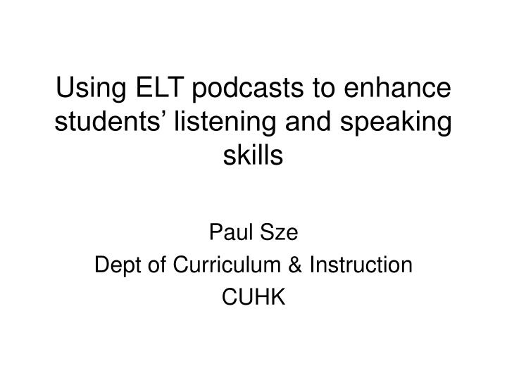 using elt podcasts to enhance students listening and speaking skills n.