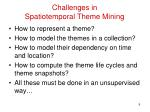 challenges in spatiotemporal theme mining