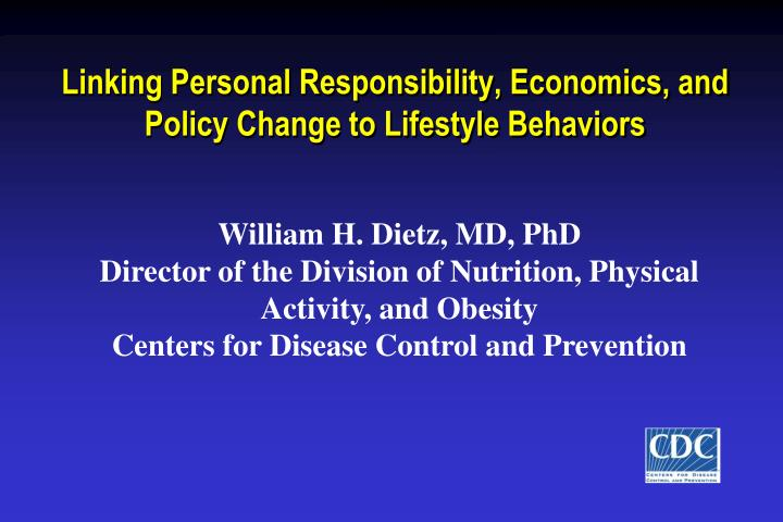 linking personal responsibility economics and policy change to lifestyle behaviors n.