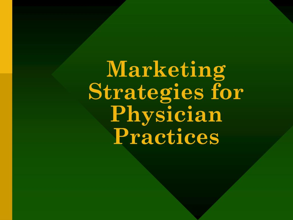 marketing strategies for physician practices l.