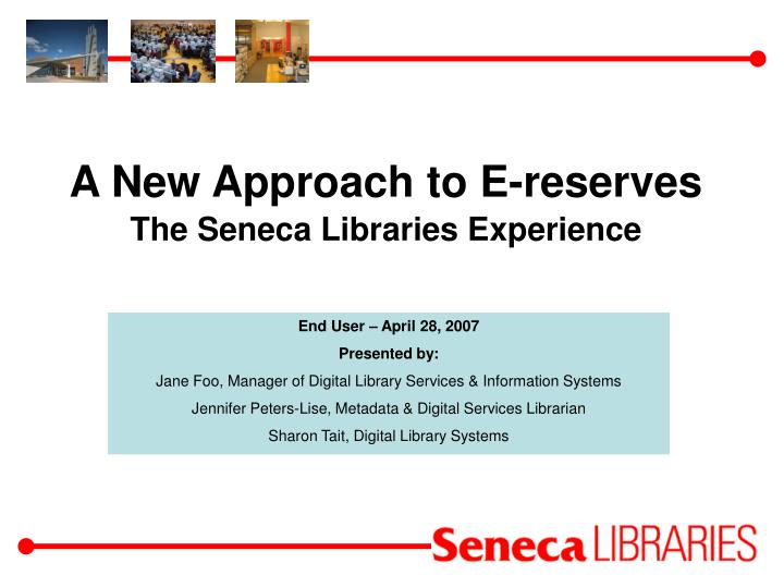 a new approach to e reserves the seneca libraries experience n.