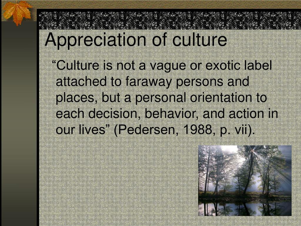 Appreciation of culture