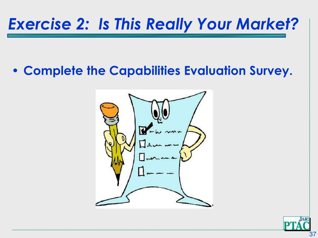 Exercise 2:  Is This Really Your Market?
