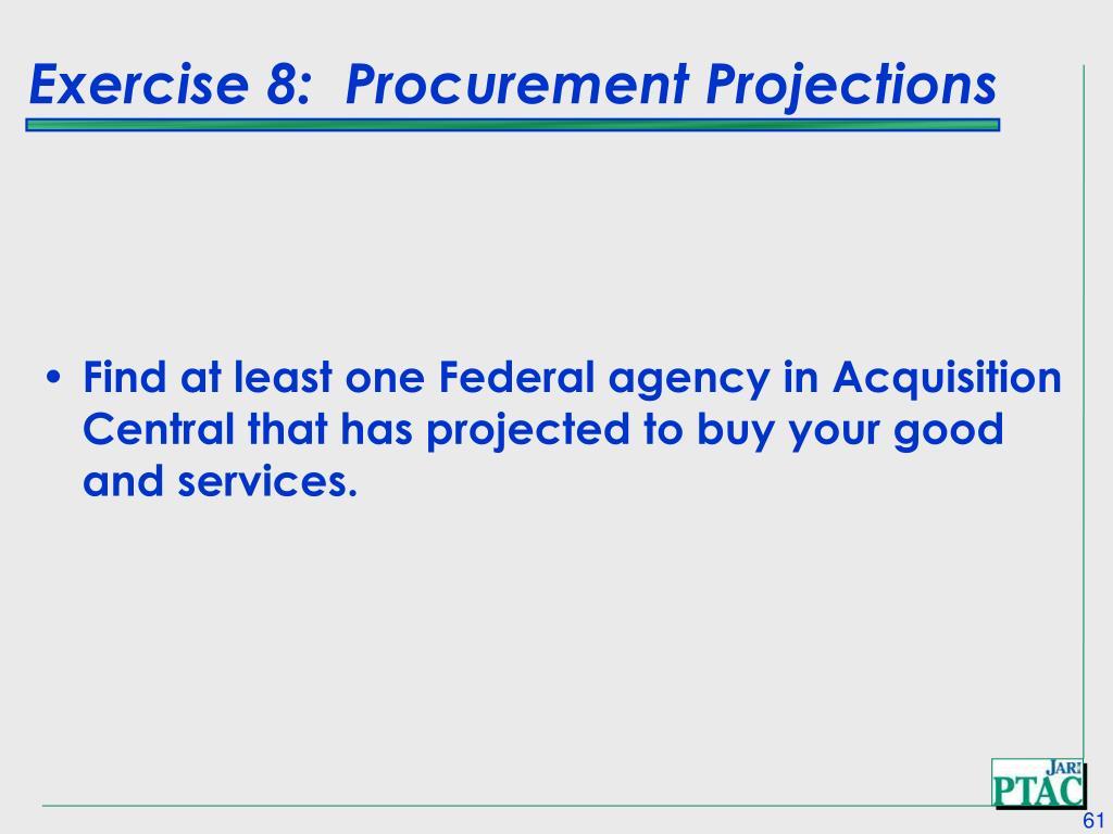 Exercise 8:  Procurement Projections