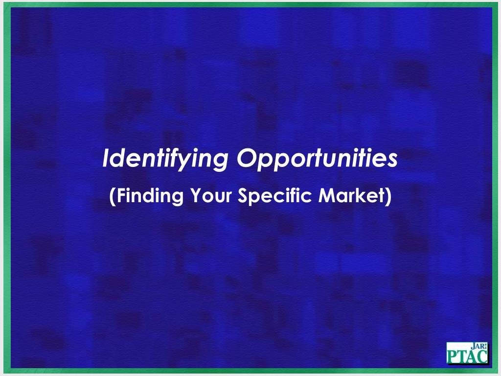 Identifying Opportunities