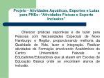 projeto atividades aqu ticas esportes e lutas para pnes atividades f sicas e esporte inclusivo