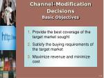 channel modification decisions basic objectives