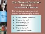 the channel selection decision fundamental questions