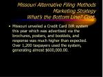 missouri alternative filing methods marketing strategy what s the bottom line cont