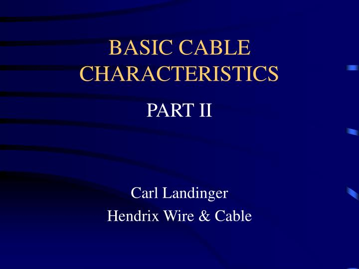 basic cable characteristics n.