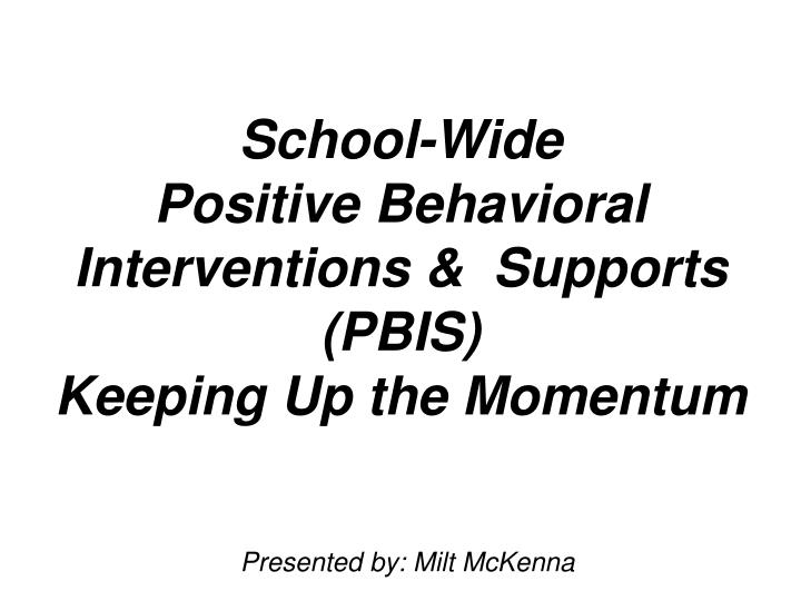 school wide positive behavioral interventions supports pbis keeping up the momentum n.