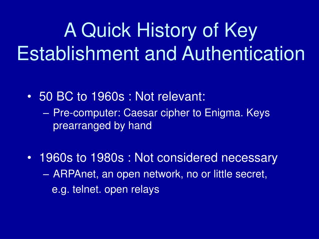 A Quick History of Key Establishment and Authentication