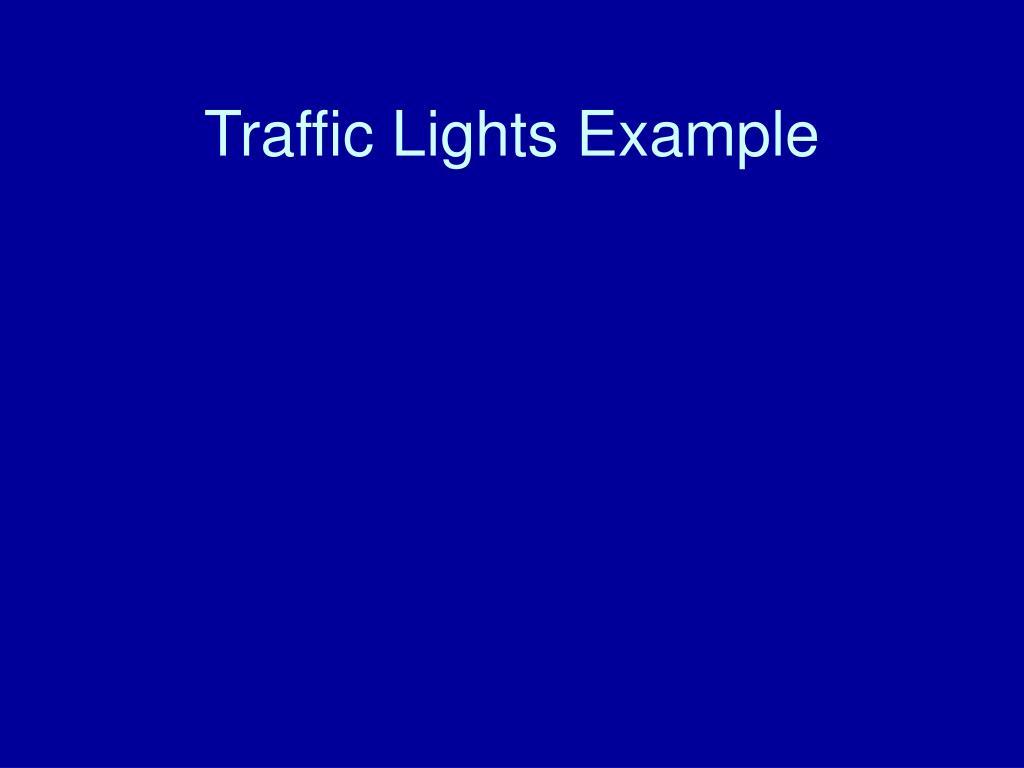 Traffic Lights Example