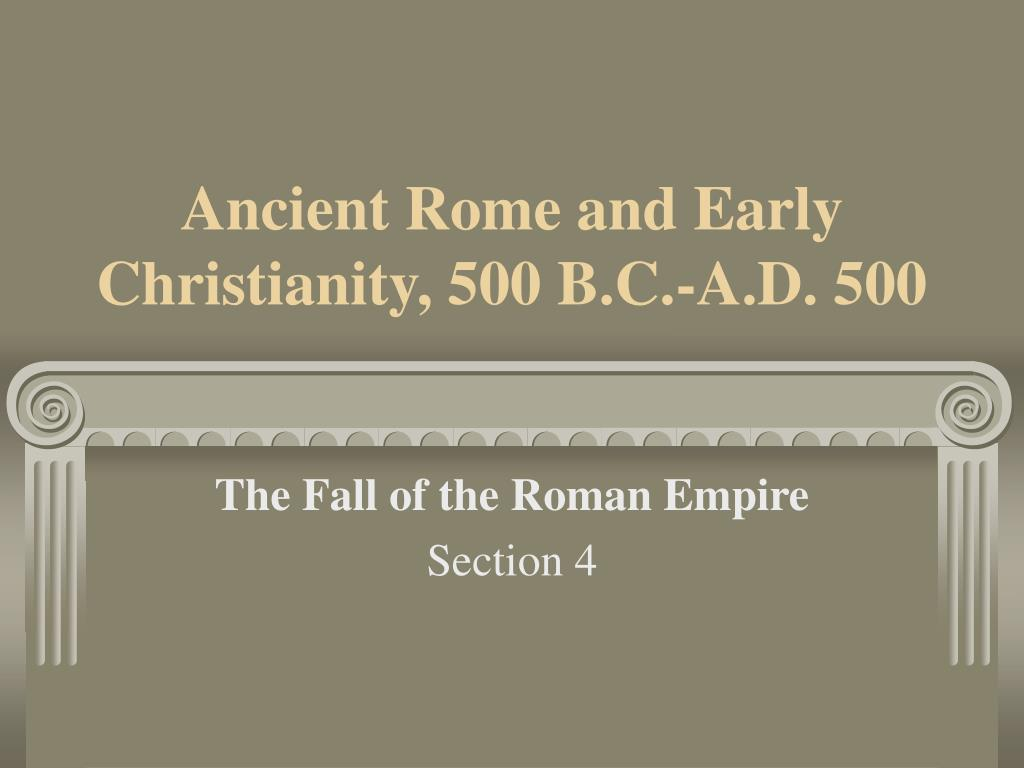 ancient rome and early christianity 500 b c a d 500 l.