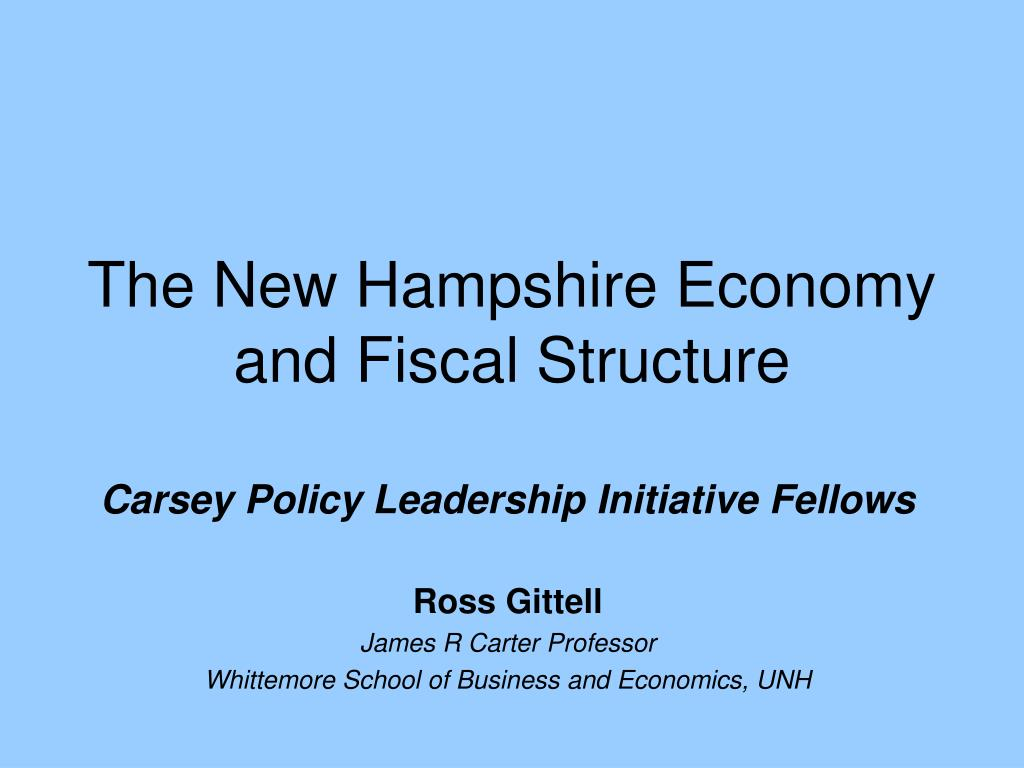 the new hampshire economy and fiscal structure l.