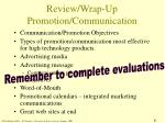 review wrap up promotion communication