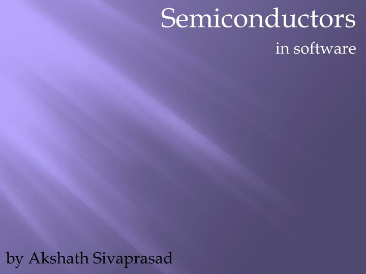 Semiconductors in software